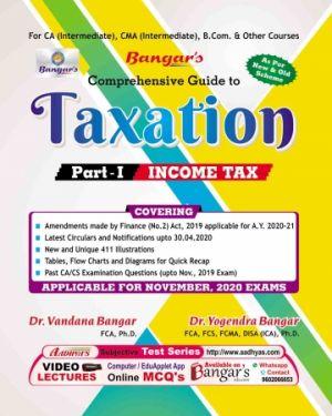 CA Inter Group 1 Paper 4 Comprehensive Guide to Taxation Part - 1 (Income Tax) Book for CA & CMA Inter (Old & New Syllabus) - Yogendra Bangar Vandana Bangar